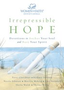 Irrepressible Hope (Women Of Faith Devotional Series) eBook