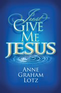 Just Give Me Jesus eBook