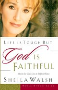 Life is Tough But God is Faithful eBook