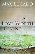 A Love Worth Giving (Bestseller Collection)