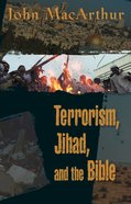 Terrorism, Jihad, and the Bible