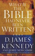 What If the Bible Had Never Been Written? (101 Questions About The Bible Kingstone Comics Series) eBook