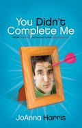You Didn't Complete Me eBook