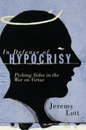 In Defense of Hypocrisy eBook