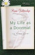 My Life as a Doormat (In Three Acts) eBook