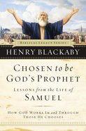 Chosen to Be God's Prophet (Biblical Legacy Series) eBook