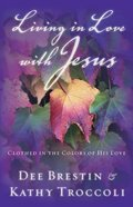 Lilwj #02: Living in Love With Jesus (#02 in Falling In Love With Jesus Series) eBook
