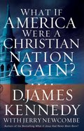 What If America Were a Christian Nation Again? eBook