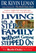 Living in a Step-Family Without Getting Stepped on eBook