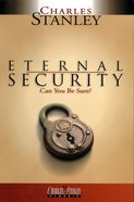 Eternal Security (Charles Stanley Discipleship Series) eBook
