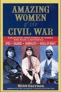 Amazing Women of the Civil War eBook