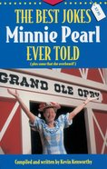 The Best Jokes Minnie Pearl Ever Told eBook