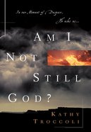 Am I Not Still God? eBook