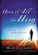 Give It All to Him eBook