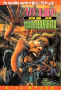 My Life as a Smashed Burrito With Extra Hot Sauce (#01 in Wally McDoogle Series) eBook
