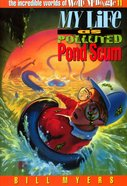 My Life as Polluted Pond Scum (#11 in Wally McDoogle Series) eBook