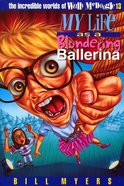 My Life as a Blundering Ballerina (#13 in Wally McDoogle Series) eBook