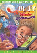My Life as a Computer Cockroach (#17 in Wally Mcdoogle Series)