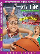 My Life as a Beat Up Basketball Backboard (#18 in Wally Mcdoogle Series)