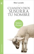 Cuando Dios Susurra Tu Nombre (Spa) (When God Whispers Your Name) eBook