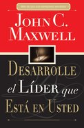 Desarrolle Al Lider Que Esta En Usted (Spa) (Developing The Leader Within You) eBook