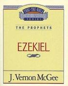 Thru the Bible OT #25: Ezekiel (#25 in Thru The Bible Old Testament Series) eBook