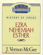 Thru the Bible OT #15: Ezra/Nehemiah/Esther (#15 in Thru The Bible Old Testament Series) eBook