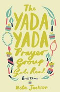 The Yada Yada Prayer Group Gets Real (Book 3) (Yada Yada Prayer Group Series) eBook