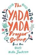 The Yada Yada Prayer Group (Book 1) (Yada Yada Prayer Group Series) eBook