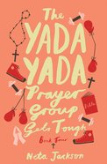 The Yada Yada Prayer Group Gets Tough (Book 4) (Yada Yada Prayer Group Series) eBook