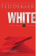 Circle #03: White (#03 in Dekker Trilogy The Circle Series) eBook