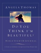 Do You Think I'm Beautiful? (Study And Journal) eBook