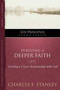 Pursuing a Deeper Faith (Life Principles Study Series) eBook