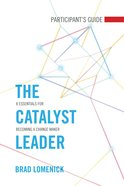 The Catalyst Leader (Participant's Guide) eBook