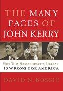 The Many Faces of John Kerry eBook