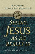 Seeing Jesus as He Really is eBook