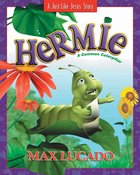Hermie, a Common Caterpillar (Hermie And Friends Series)