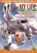 My Life as a Supersized Superhero With Slobber (#28 in Wally McDoogle Series) eBook