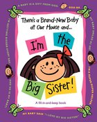 There's a Brand-New Baby At Our House And...I'm the Big Sister! eBook