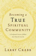 Becoming a True Spiritual Community eBook