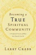 Becoming a True Spiritual Community eBook