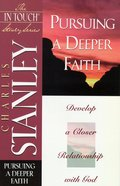 Pursuing a Deeper Faith (In Touch Study Series) eBook