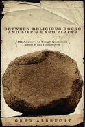 Between Religious Rocks & Life's Hard Places eBook
