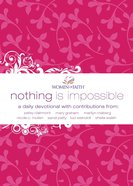Nothing is Impossible (Women Of Faith Devotional Series)