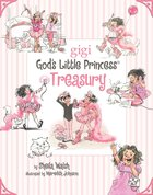 God's Little Princess Treasury (Gigi, God's Little Princess Series) eBook