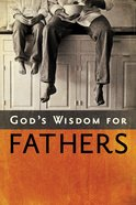 God's Wisdom For Fathers eBook
