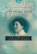 On Life as a Pioneer Woman (#02 in Writings To Young Women From Laura Ingalls Wilder Series) eBook