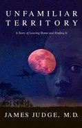 Unfamiliar Territory eBook