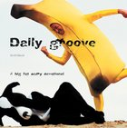 Daily Groove (101 Questions About The Bible Kingstone Comics Series) eBook