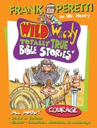 All About Courage (Wild & Wacky Totally True Bible Stories Series) eBook